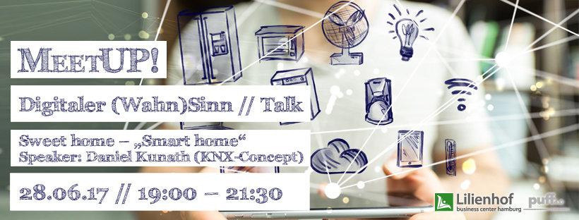 """MeetUP: Sweet home – """"Smart home"""". Wie funktioniert das?"""